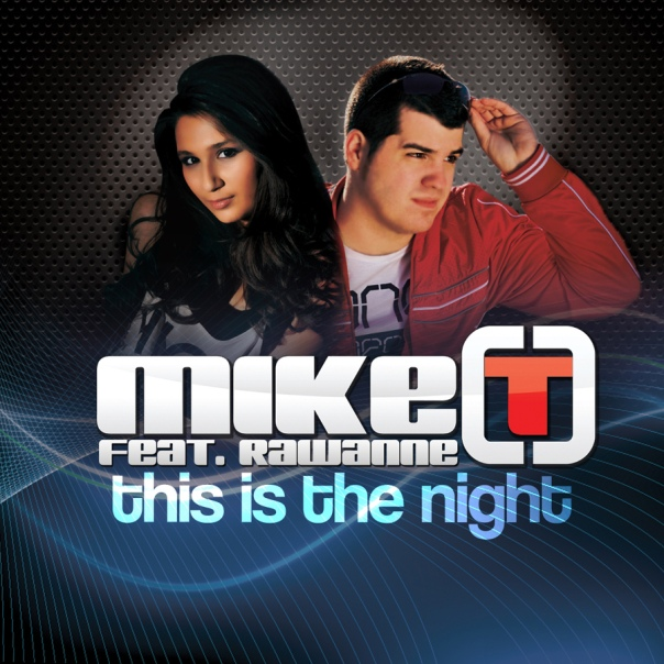 Mike T feat. Rawanne - This Is The Night